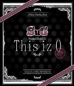 [Blu-ray] SuG Oneman Show 2012 This iz 0