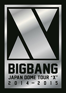 "[DVD] BIGBANG JAPAN DOME TOUR 2014~2015 ""X"